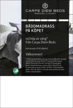 Bäddmadrass på köpet ett bra erbjudande och bra rabatt för dig som vill köpa säng från Carpe Diem. Till sängarnaSkaftö, Sandö, Vindö, Marstrand och Malö ingår bäddmadrass Luxury. Till Härmanö och Salt ingår bäddmadrass Premium och till Kornö och Koster ingår bäddmadrass Prestige.