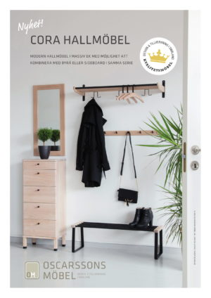 Cora är en serie svensktillverkade hallmöbler från Oscarssons möbel. Serien består av möbler i stål med trädetaljer. Finns som byrå, hatthylla, skohylla, kroklist och sidobord.