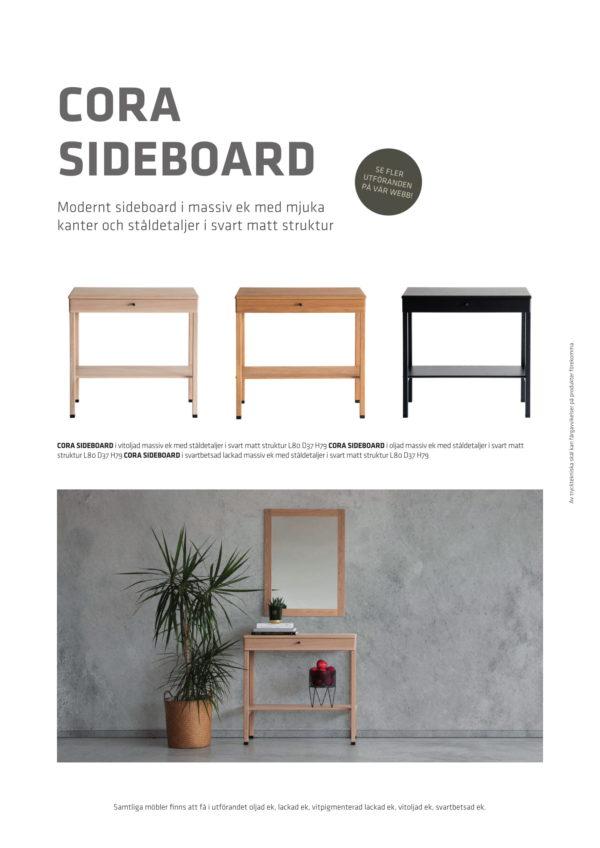 Cora ett sideboard från Oscarssons möbel. Detta svensktillverkade bord finns i oljad ek, lackad ek, vitpigmenterad ek, vitoljad ek och svartbetsad ek.