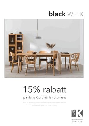 Erbjudande på alla möbler från Hans K 15% rabatt.