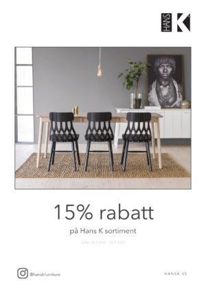 Just nu ett bra erbjudande med 15% rabatt på alla möbler från Hans K. Allt från stolar till matbord, vitrinskåp och hallmöbler ingår.