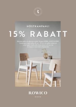 Nu har vi ett erbjudande på möbler från Rowico. 15% rabatt på nästan allt.