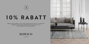 Ett bra erbjudande på Rowicos sortiment. Nu kan du köpa deras möbler med 10% rabatt. Allt från hallmöbler till matgrupper.