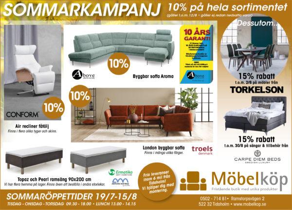 10% rabatt på allt i butiken. Välj mellan möbler från bland annat conform, above och ermatiko. Vi har 15% rabatt på sängar från Carpe diem och bord, stolar och övriga möbler från Torkelson.